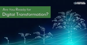 Are You Ready for Digital Transformation