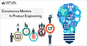 Consistency Matters in Product Engineering