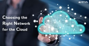 Choosing the Right Network for the Cloud