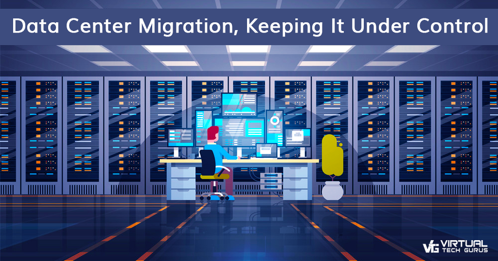 Data Center Migration, Keeping It under Control