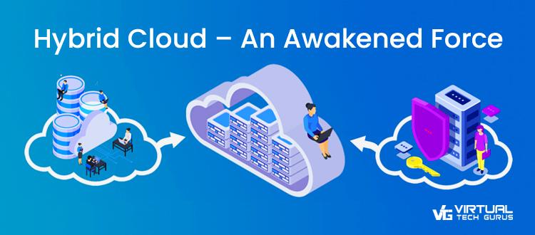 Hybrid Cloud – An Awakened Force - VTG