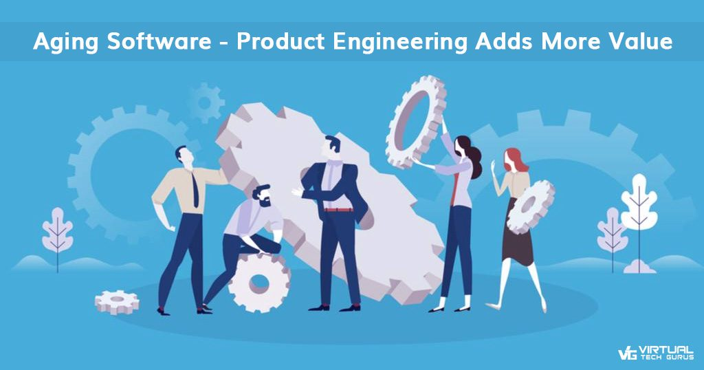Aging Software-Product Engineering Adds More Value