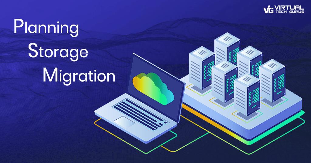 Planning Storage Migration