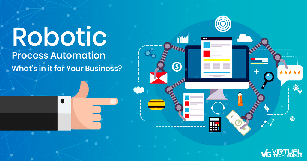 RPA(Robotic Process Automation), What's in it for Your Business