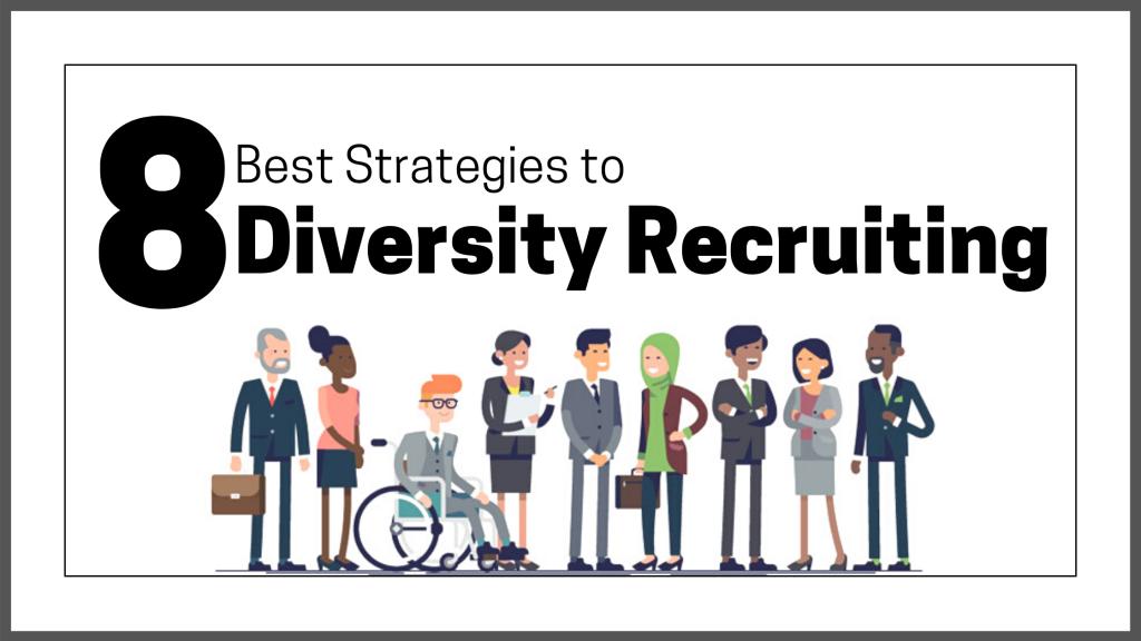 8 Best Strategies to Diversity Recruitment